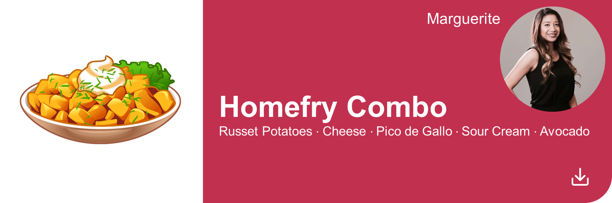 Creative Marketing Concepts_QuarantineAndChill_Comfort Food Edition_Homefry Combo_Marguerite new